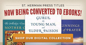 St. Herman Press titles now being converted to ebooks, click here to shop our digital collection